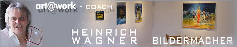 Heinrich Wagner Bildermacher, art@work coach